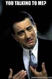You talking to me? - Robert De Niro | Meme Generator